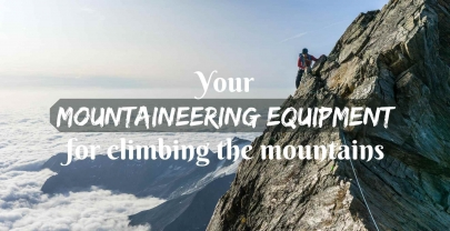 Your mountaineering equipment for climbing the mountains