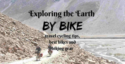 Exploring the Earth by bike- cycling travel tips, the best bikes, and biking gear