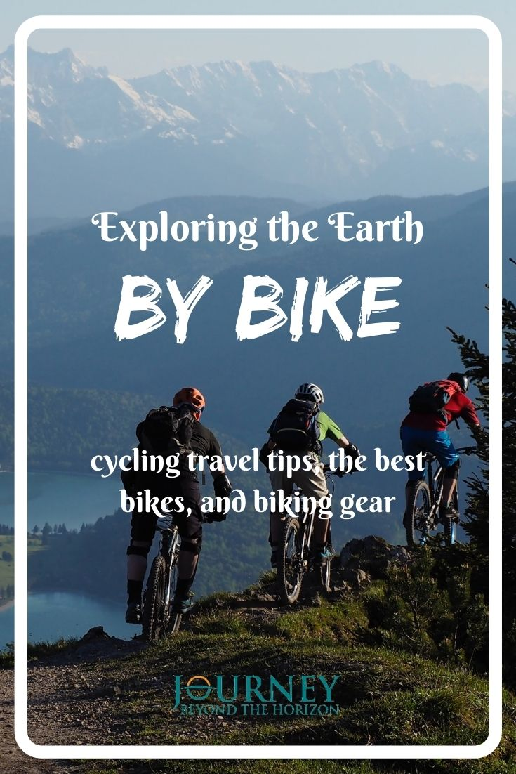 Exploring the Earth by bike! Check out basic cycling travel tips, the best city, road, mountain, and touring bikes, as well as the basic biking gear!