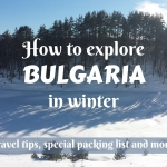 How to explore Bulgaria in winter- travel tips, special packing list, and more