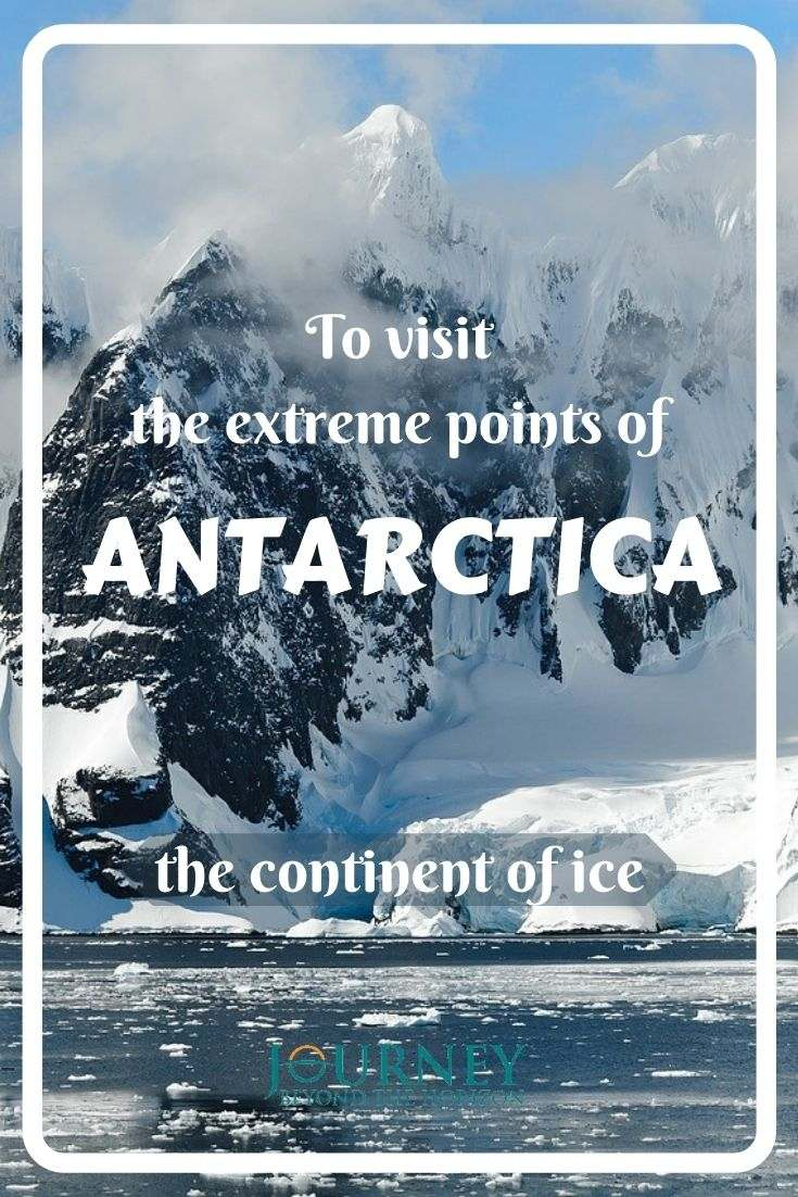 To visit the extreme points of Antarctica, the continent of ice. A journey to the northernmost points of Antarctica, the southernmost points of the ocean, the South Pole and the Antarctic Pole of Inaccessibility.