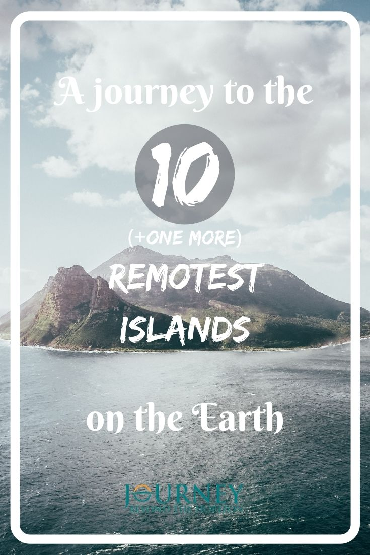 A journey to the 10 (and one more) remotest islands on the Earth.