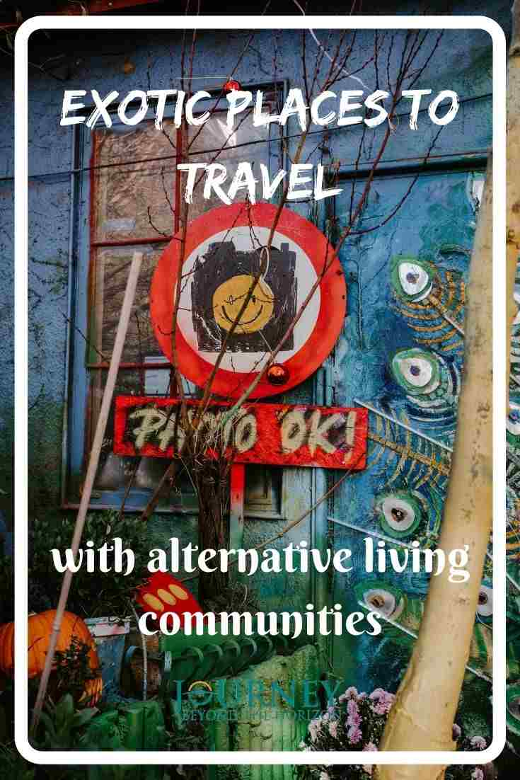 Exotic places to travel with alternative living communities