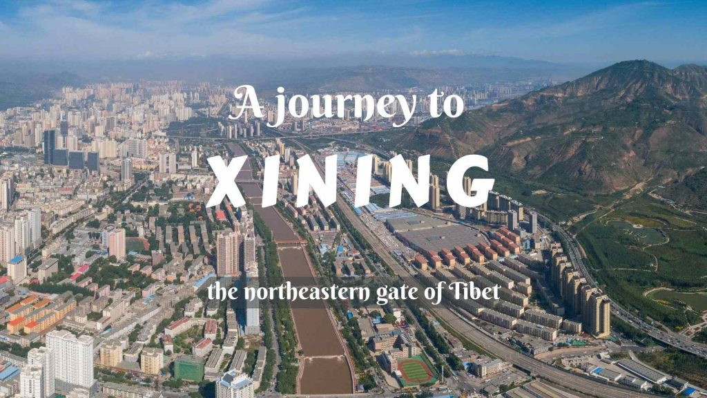 A journey to Xining- the northeast gate of Tibet
